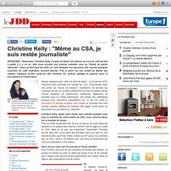 "Christine Kelly : ""Même au CSA, je suis restée journaliste"""
