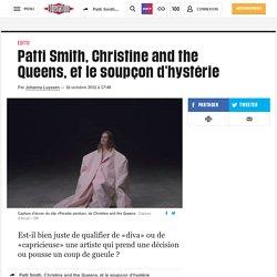 Patti Smith, Christine and the Queens, et le soupçon d'hystérie