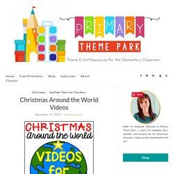 Christmas Around the World Videos - Primary Theme Park