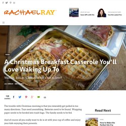 A Christmas Breakfast Casserole You'll Love Waking Up To - RachaelRay.com