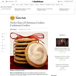 Twelve Days of Christmas Cookies: Cardamom Cookies - StarTribune.com