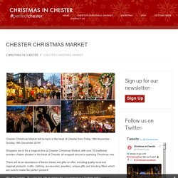 Chester Christmas Market - Christmas in ChesterChristmas in Chester