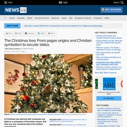 The Christmas tree: From pagan origins and Christian symbolism to secular status