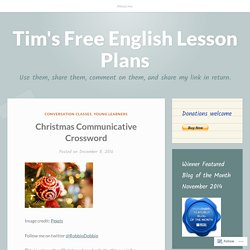 Christmas Communicative Crossword – Tim's Free English Lesson Plans
