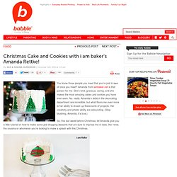 Christmas Cake and Cookies with i am baker's Amanda Rettke!