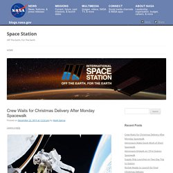 Crew Waits for Christmas Delivery After Monday Spacewalk