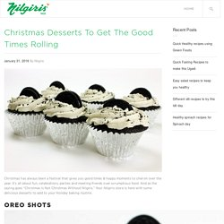 Christmas Desserts To Get The Good Times Rolling - Nilgiris Blog