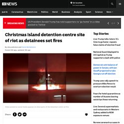 Christmas Island detention centre site of riot as detainees set fires