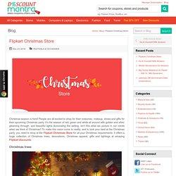 Flipkart Christmas Store - DiscountMantra