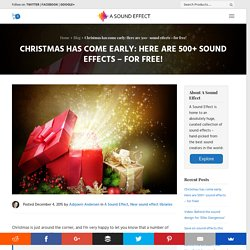 Christmas has come early: Here are 500+ sound effects - for free!