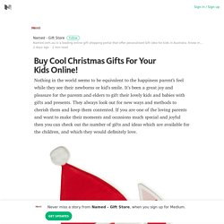 Buy Cool Christmas Gifts For Your Kids Online! – Medium