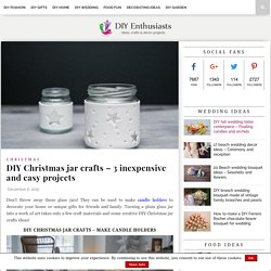 DIY Christmas jar crafts - 3 inexpensive and easy projects