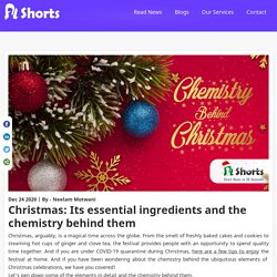Christmas tree or baking fresh cookies, you will know the science behind it all