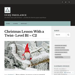 Christmas Lesson With a Twist- Level B1 – C2 – Uczę Freelance
