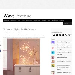 Christmas Lights in 8 Bedrooms - wave avenue - StumbleUpon