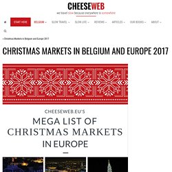 Christmas Markets in Belgium and Europe Dates for 2017