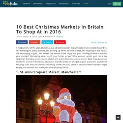 10 Best Christmas Markets In Britain To Shop At In 2016 : TripHobo Travel Blog
