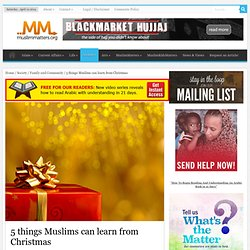 5 things Muslims can learn from Christmas