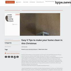 Easy 5 Tips to make your home clean in this Christmas - Hype.News: Free online newsroom platform ...