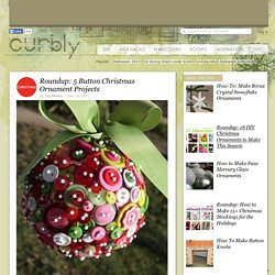 5 Button Christmas Ornament Projects » Curbly | DIY Design Community « Keywords: buttons, Roundup, Christmas, ornaments