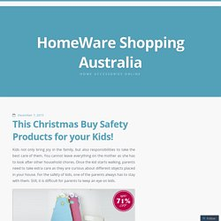 This Christmas Buy Safety Products for your Kids!