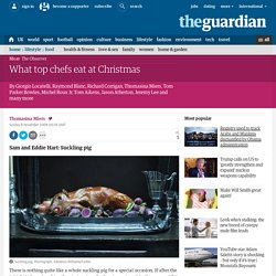 Christmas recipe special: What top chefs eat at Christmas
