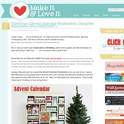 Christmas Advent Calendar Shadowbox: Using the Silhouette (Plus DISCOUNT)