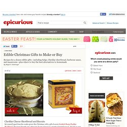 Edible Christmas Gift Recipes and Shopping Guide Christmas at Epicurious
