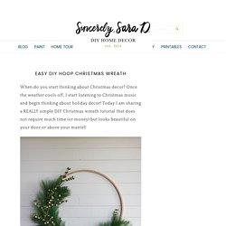 Easy DIY Hoop Christmas Wreath - Sincerely, Sara D.