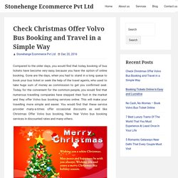 Check Christmas Offer Volvo Bus Booking and Travel in a Simple Way – Stonehenge Ecommerce Pvt Ltd