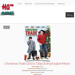Christmas Trade (2015) 720p Dvdrip English Movie
