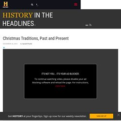 Christmas Traditions, Past and Present - History in the Headlines