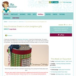 Easy Christmas Treats in a Can {neighbor gift