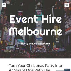 Welcome to our collection of innovative Christmas party venues to hire in Melbourne.