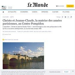 Christo et Jeanne-Claude, la matrice des années parisiennes, au Centre Pompidou