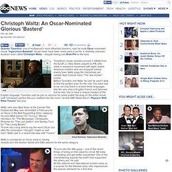 Christoph Waltz: An Oscar-Nominated Glorious 'Basterd'
