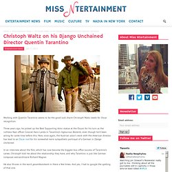 Christoph Waltz on his Django Unchained Director Quentin Tarantino