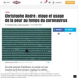 Christophe André : éloge et usage delapeur autemps ducoronavirus