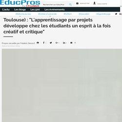 """Christophe Romaro (professeur à l'INSA de Toulouse) : """"L'apprentissage par projets développe chez les étudiants un esprit à la fois créatif et critique"""""""