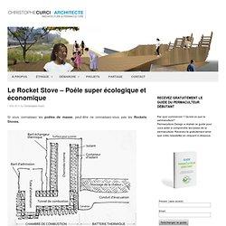 Le Rocket Stove – Poêle super écologique et économique