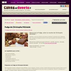 Fudge de Christophe Michalak, recette confiserie - CakesandSweets