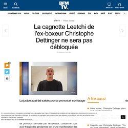 La cagnotte Leetchi de l'ex-boxeur Christophe Dettinger ne sera pas débloquée