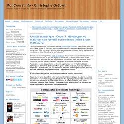 MonCours.info - Christophe Grébert: Identité numérique - Cours 3 : développer et maîtriser son identité sur le réseau (mise à jour : mars 2010)