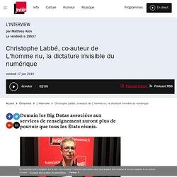 Christophe Labbé, co-auteur de L'homme nu, la dictature invisible du numérique du 17 juin 2016 - France Inter