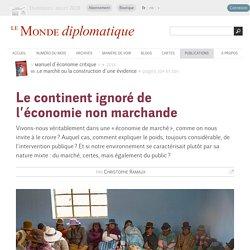 Le continent ignoré de l'économie non marchande, par Christophe Ramaux (Le Monde diplomatique, septembre 2016)