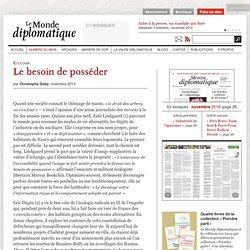Le besoin de posséder, par Christophe Goby (Le Monde diplomatique, novembre 2014)