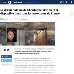 Le dernier album de Christophe Maé bientôt disponible dans tous les ascenseurs de France — Le Gorafi.fr Gorafi News Network