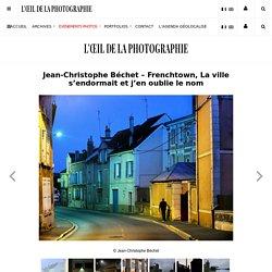 Jean-Christophe Béchet - Frenchtown, La ville s'endormait et j'en oublie le nom
