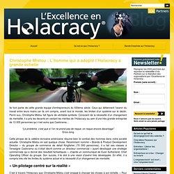 Christophe Mistou : L'homme qui a adopté l'Holacracy à grande échelle