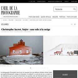 Christophe Jacrot, Snjór: une ode à la neige